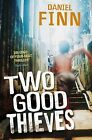 Two Good Thieves by Daniel Finn (Paperback, 2010)