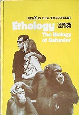 Ethology : The Biology of Behavior by Eibl-Eibesfeldt, Irenaus-ExLibrary