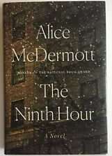 The Ninth Hour by Alice McDermott (2017, Hardcover)
