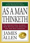 As a Man Thinketh & from Poverty to Power by Associate Professor of Philosophy James Allen (Paperback / softback)