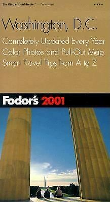 Fodor's Washington, D. C. 2001 : Completely Updated Every Year, Color Photos and