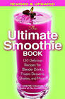The Ultimate Smoothie Book by Cherie Calbom (Paperback, 2006)