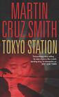 Tokyo Station by Martin Cruz Smith (Paperback, 2003)