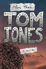 More Than Tom Jones by Bob McCarthy (Paperback / softback, 2008)