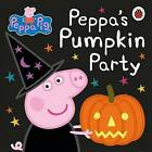 Peppa Pig: Peppa's Pumpkin Party by Penguin Books Ltd (Board book, 2015)