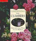 Gardening with Climbers by Christopher Grey-Wilson, Victoria Matthews (Hardback, 1997)