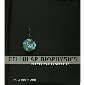 Cellular-Biophysics-Electrical-Properties-Paperback-by-Weiss-Thomas-Fisch