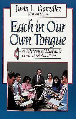 Each In Our Own Tongue: A History of Hispanic United Methodism