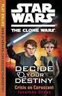 Decide Your Destiny: Crisis on Coruscant by Penguin Books Ltd (Paperback, 2010)