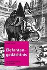 Elefantengedächtnis von Markus Bötefür (2011, Taschenbuch)