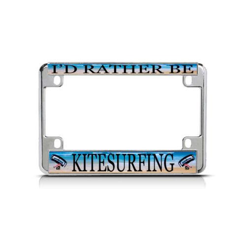 I/'D RATHER BE KITESURFING Chrome Bike Motorcycle License Plate Frame TagBorder