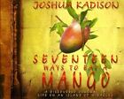 Seventeen Ways to Eat a Mango : A Discovered Journal of Life on an Island of Miracles by Joshua Kadison (1999, Hardcover)