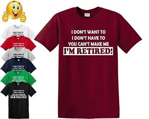 I-Dont-Want-To-Im-Retired-T-SHIRT-Funny-Birthday-Gift-Leaving-Retirement-Top-Tee
