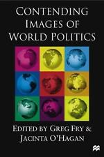 Contending Images of World Politics by Greg Fry (2001, Hardcover)