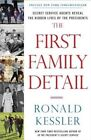 The First Family Detail: Behind the Scenes with Secret Service Agents by Ronald Kessler (Hardback, 2014)