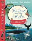 The Snail and the Whale Sticker Book by Julia Donaldson (Paperback, 2015)