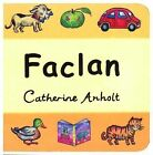 Faclan by Catherine Anholt (Board book, 2007)