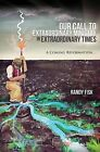 Our Call to Extraordinary Ministry in Extraordinary Times by Randy Fisk (Paperback / softback, 2015)