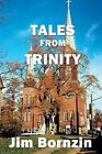 Tales from Trinity by Jim Bornzin (Paperback / softback, 2013)