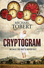 Cryptogram: ... Because the Past is Never Past by Michael Tobert (Paperback, 2014)