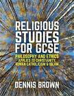 Religious Studies for GCSE by Dennis Brown (Paperback, 2016)