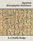 Egyptian Hieroglyphic Dictionary by E a Wallis Budge, Professor E A Wallis Budge, Budge E a Wallis Budge (Paperback / softback, 2007)