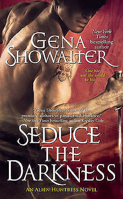 Seduce the Darkness (Alien Huntress, Book 4) by Showalter, Gena