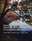 Introduction to Wildlife and Fisheries (Paperback) by Willis, Professor David Willis, Professor Charles Scalet (Paperback / softback, 2011)