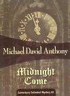 Midnight Come by Michael David Anthony (Paperback / softback)