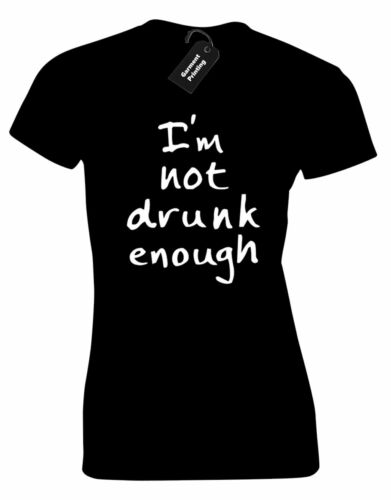 IM NOT DRUNK ENOUGH LADIES T SHIRT FUNNY QUALITY NEW DESIGN TUBMLR GIFT PRESENT