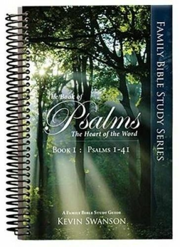 The Book Of Psalms The Heart Of The Word Book 1 By Kevin Swanson