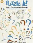 Puzzle It! Math Computation Puzzles by Jessica Krattinger (Paperback / softback, 2007)