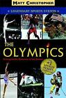 The Olympics: Unforgettable Moments of the Games by Matt Christopher (Paperback, 2008)