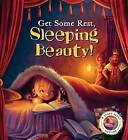 Fairytales Gone Wrong: Get Some Rest, Sleeping Beauty!: A Story about Sleeping by Steve Smallman (Hardback, 2015)