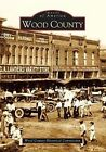 Wood County by The Wood County Historical Commission (Paperback / softback, 2004)
