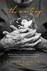 The Waiting: The True Story of a Lost Child, a Lifetime of Longing, and a Miracle for a Mother Who Never Gave Up by Cathy LaGrow (Paperback / softback, 2015)
