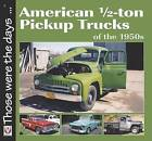 American Pickup Trucks of the 1950s by Norm Mort (Paperback, 2016)