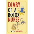 Diary of a Botox Nurse 9781468505146 by Polly Bollinger Book