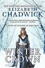 The Winter Crown: A Novel of Eleanor of Aquitaine by Historical Fiction Author Elizabeth Chadwick (Paperback / softback, 2015)