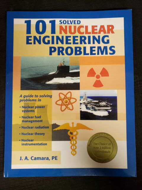 101 Solved Nuclear Engineering Problems By J. A. Camara PE 1999