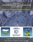 Practical Unigraphics NX Modeling for Engineers 9780741415820 Paperback 2003