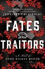 Fates and Traitors : A Novel of John Wilkes Booth by Jennifer Chiaverini (2016, Hardcover)