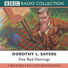 Five Red Herrings: BBC Radio 4 Full-cast Dramatisation by Dorothy L. Sayers (CD-Audio, 2003)