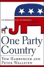 One Party Country: The Republican Plan for Dominance in the 21st Century Hambur