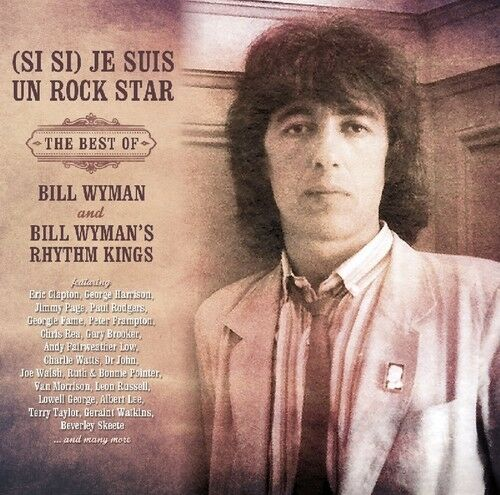 Bill Wyman - (Si Si) Je Suis Un Rock Star: Best Of Bill Wyman [New CD] UK - Impo