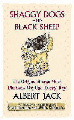 Jack, Albert, Shaggy Dogs and Black Sheep: The Origins of Even More Phrases We U