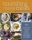 Nourishing Meals: 365 Whole Foods, Allergy-Free Recipes for Healing Your Family One Meal at a Time by Tom Malterre, Alissa Segersten (Paperback, 2016)