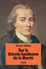 Sur la Théorie Kantienne de la Liberté by Victor Delbos (2016, Paperback)