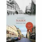 Nairn Through Time by Alan Barron (Paperback, 2014)