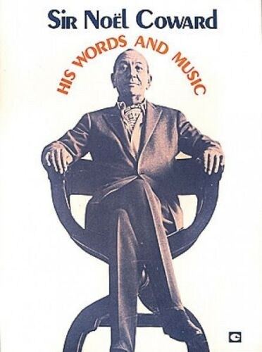 Sir Noel Coward His Words And Music Sheet Music P V G Composer Collect 000312107